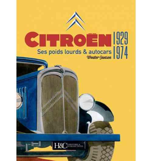 Citroën 1929-1974. Ses poids lourds et autocars